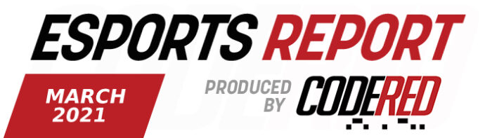 Code Red Esports Report – March 2021